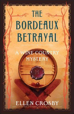 the venetian betrayal series 3 the bordeaux betrayal wine country mystery series 3 by