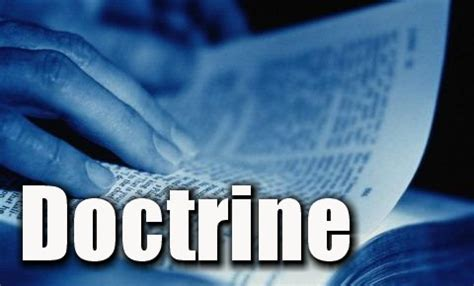 doctrine, what do we believe? what is the truth? – darrell