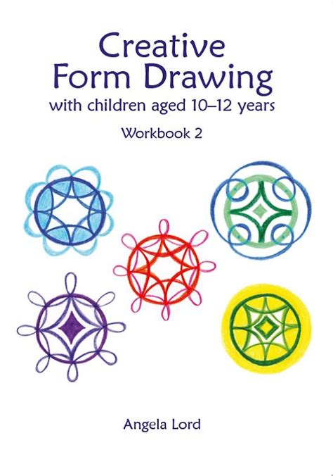 creative form drawing with children aged 6 10 years workbook 1 education books creative form drawing with children aged 10 12 years
