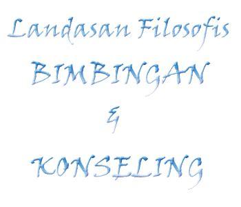 new joesafira blog: landasan filosofis bimbingan konseling
