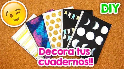ideas para forrar libretas diy 5 ideas para forrar y decorar tus cuadernos vol 1
