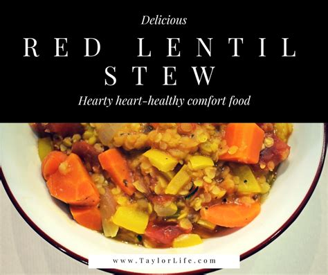heart healthy comfort food red lentil stew a heart healthy dash diet comfort food