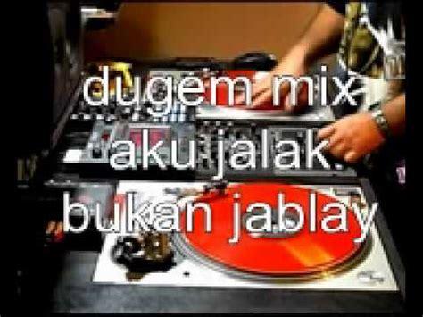 agunsa aku jalak bukan jablay indo dugem mix 2013 aku jalak bukan jablay