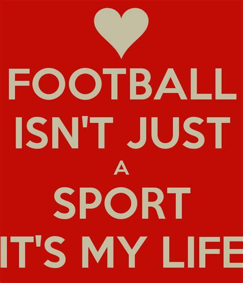 Football My football isn t just a sport it s my poster football