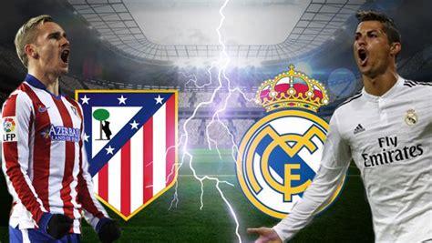 fotos real madrid vs atletico team news atletico madrid vs real madrid preview ayola tv