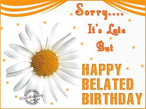happy belated birthday wishbirthday