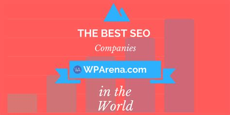 best seo company in the world top 25 seo companies in the world wparena