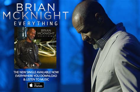 Brian Mcknight New Single by Brian Mcknight Quot Everything Quot The New Single Out Now Sono