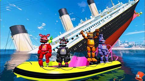 sinking boat gta 5 fnaf 6 animatronics vs sinking titanic ship gta 5 mods