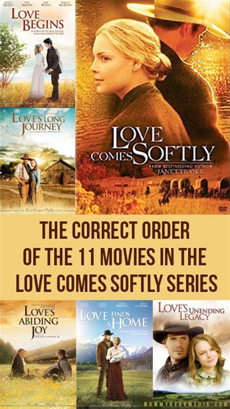 film love comes softly a list of the correct order of the 11 movies in the love