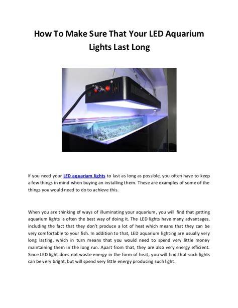 how do led lights last led aquarium lights sure they last