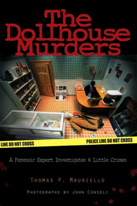doll house murders the dollhouse murders a forensic expert investigates 6 little crimes by thomas