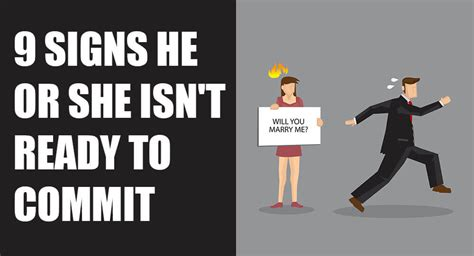 10 Signs That Show Hes Ready To Commit by 9 Signs He Or She Isn T Ready To Commit