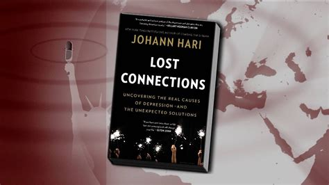 lost connections uncovering the real causes of depression and the solutions books johann hari to treat depression provide meaningful work