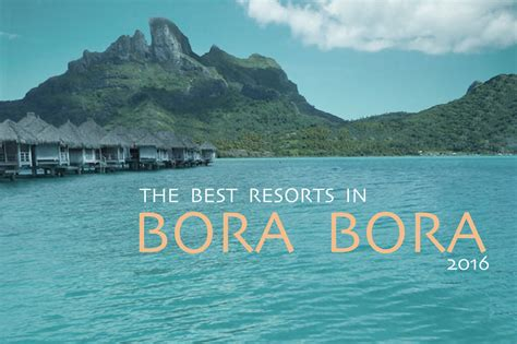 bora bora best resort the best resorts in bora bora 2016