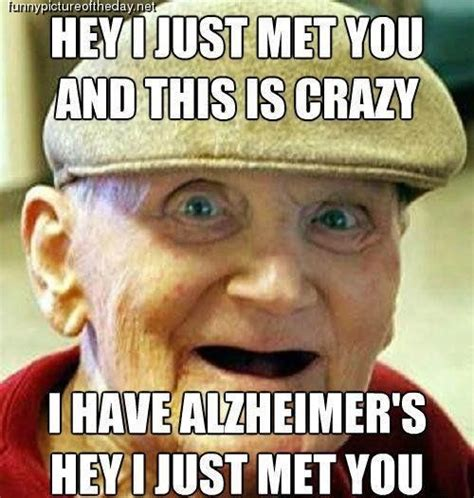Crazy Funny Memes - i just met you this is crazy funny old man sharenator com
