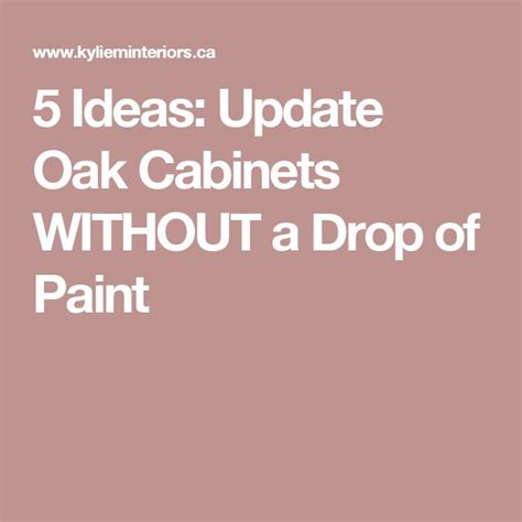 5 Ideas Update Oak Cabinets Without A Drop Of Paint | 17 best ideas about updating oak cabinets on pinterest