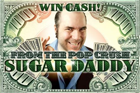 Chance To Win Money - you have a chance to win 1000 cash twice each weekday with the popcrush sugar daddy