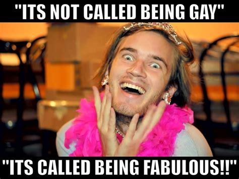 Pewdiepie Memes - pewdiepie fabulous meme www imgkid com the image kid