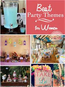 the best party themes for women entirely eventful day
