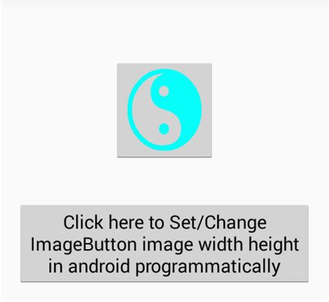 android button layout width programmatically set change imagebutton image width height in android