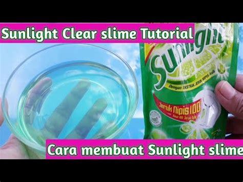 tutorial slime dari sunlight cara membuat sunlight clear slime tutorial youtube
