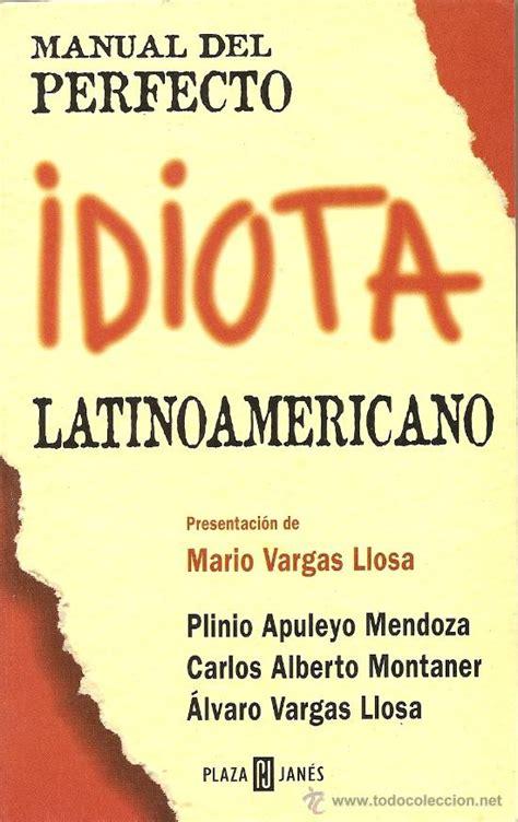 dejando por fuera otros importantes sectores que tambien conforman lo manual del perfecto idiota latinoamericano wikipedia la