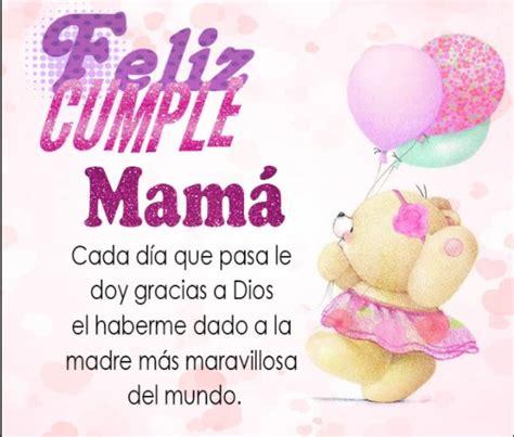 imagenes con frases de cumpleaños para la mama feliz cumplea 241 os frases para mama te quiero mensajes de