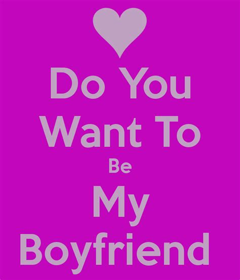 do you want to be my do you want to be my boyfriend keep calm and carry on