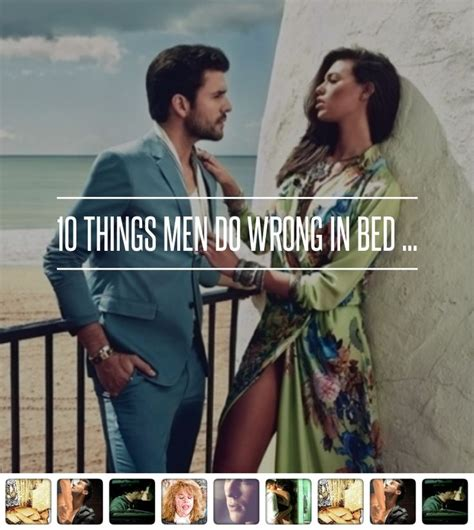 things guys love in bed 10 things men do wrong in bed love effort amour
