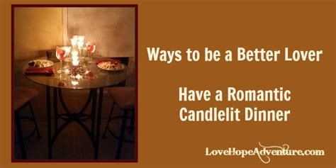 10 Tips For Being A Better Lover by Ways To Be A Better Lover A Candlelit