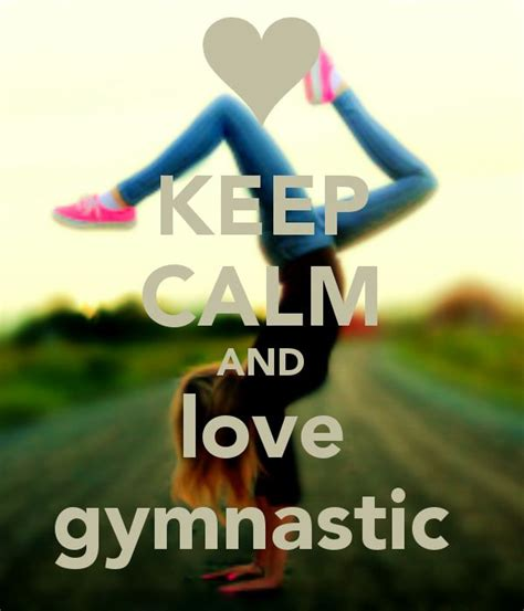 imagenes de keep calm and love gymnastics keep calm and love gymnastic gymnastics quotes