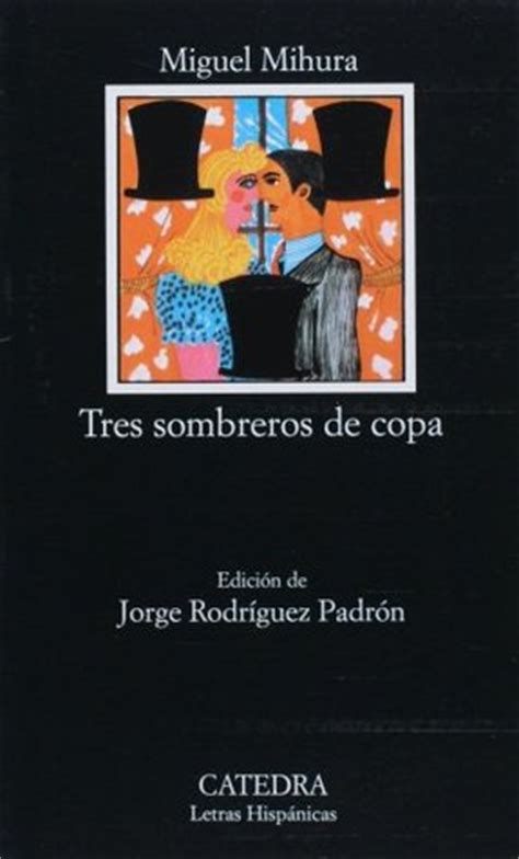 tres sombreros de copa 2806298598 tres sombreros de copa by miguel mihura reviews discussion bookclubs lists