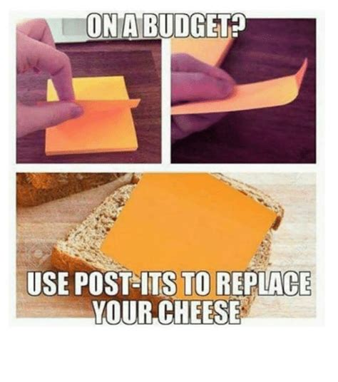 Post It Meme - on a budget use post its to replace your cheese funny