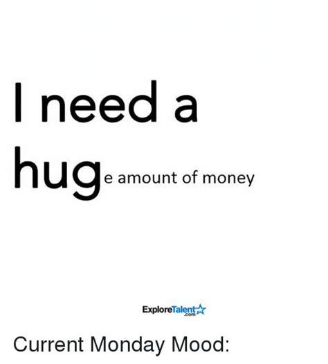I Need Money Meme - funny need a hug memes of 2017 on sizzle