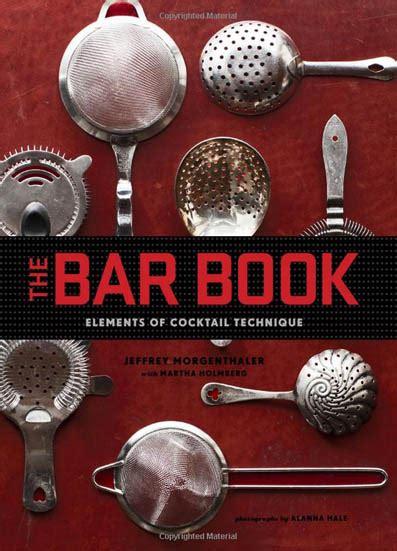 Pdf Bar Book Elements Cocktail Technique by 09 The Bar Book Elements Of Cocktail Technique I The