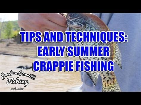 early summer crappie fishing tips youtube