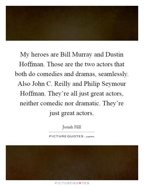dustin hoffman hero quotes my hero quotes my hero sayings my hero picture quotes
