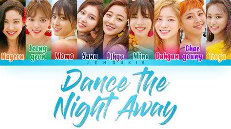 twice dance the night away lyrics twice 트와이스 quot dance the night away quot lyrics color coded han