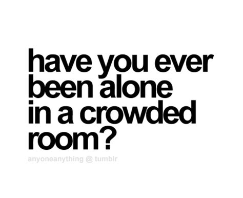 You Been Alone In A Crowded Room by Alone In A Crowded Room On