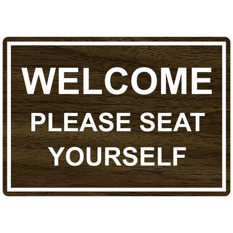 welcome seat yourself engraved sign egre 15790