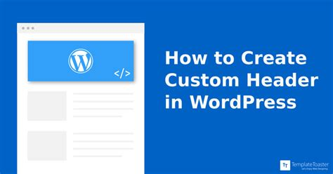 design header wordpress how to create custom header in wordpress