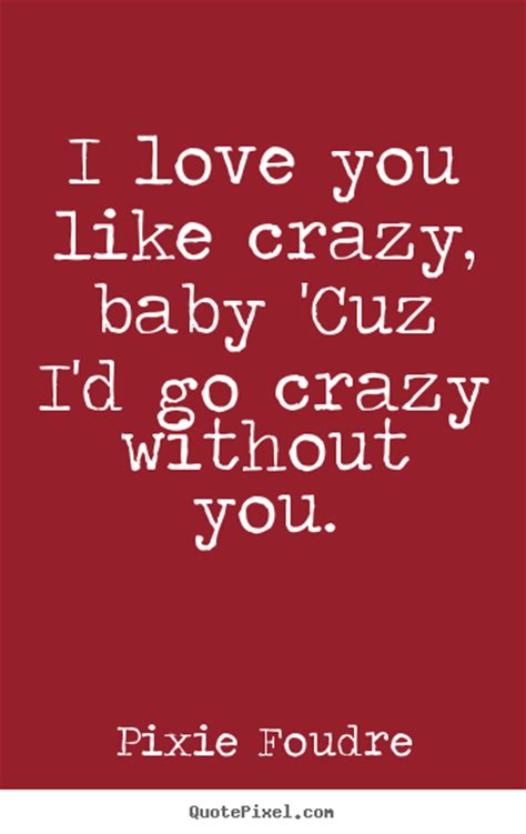 Baby I You Quotes by I You Baby Quotes