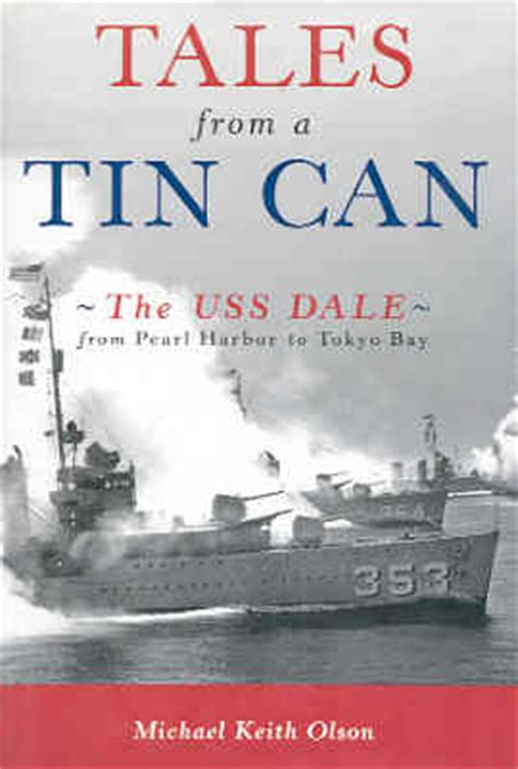 tales from greystone bay books tales from a tin can the uss dale from pearl harbor to