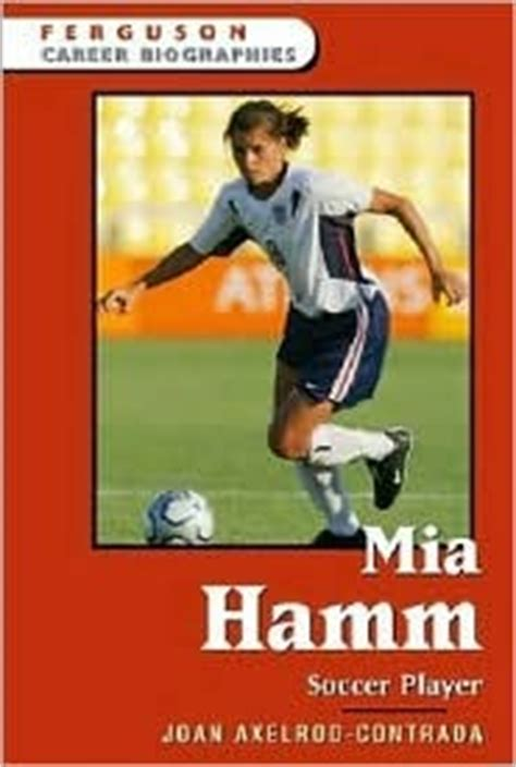 Biography Book On Mia Hamm | mia hamm by joan axelrod contrada reviews discussion