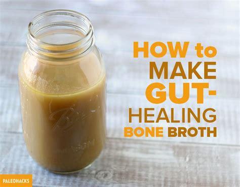 bone recipes gut healing bone broth recipe how to make bone broth