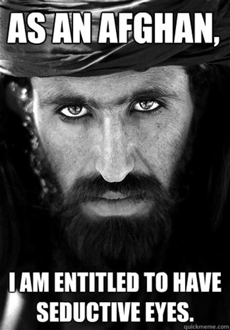 Seductive Memes - as an afghan i am entitled to have seductive eyes