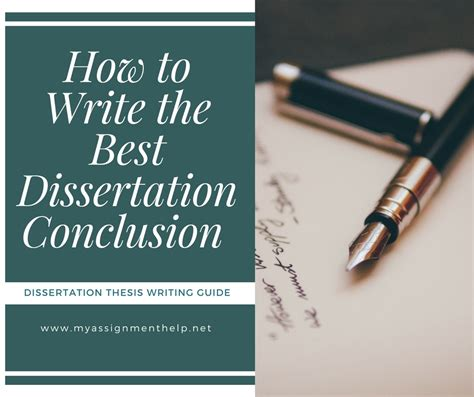 dissertation assignment how to write the best conclusion chapter of your