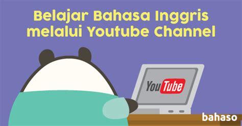 belajar bahasa inggris melalui film belajar bahasa inggris melalui youtube channel bahaso