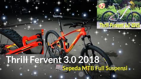 Sepeda Thrill Fervent 3 0 Mtb 27 5 sepeda mtb suspensi thrill fervent 3 0 edisi 2018